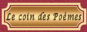 LE COIN DES POEMES